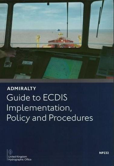 Picture of Admiralty Guide to ECDIS Implementation, Policy and Procedures NP232